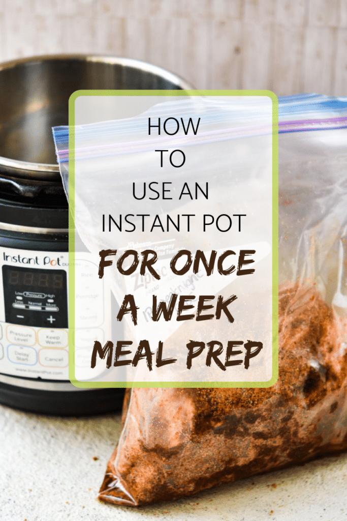 How to use your instant pot for once a week meal pre