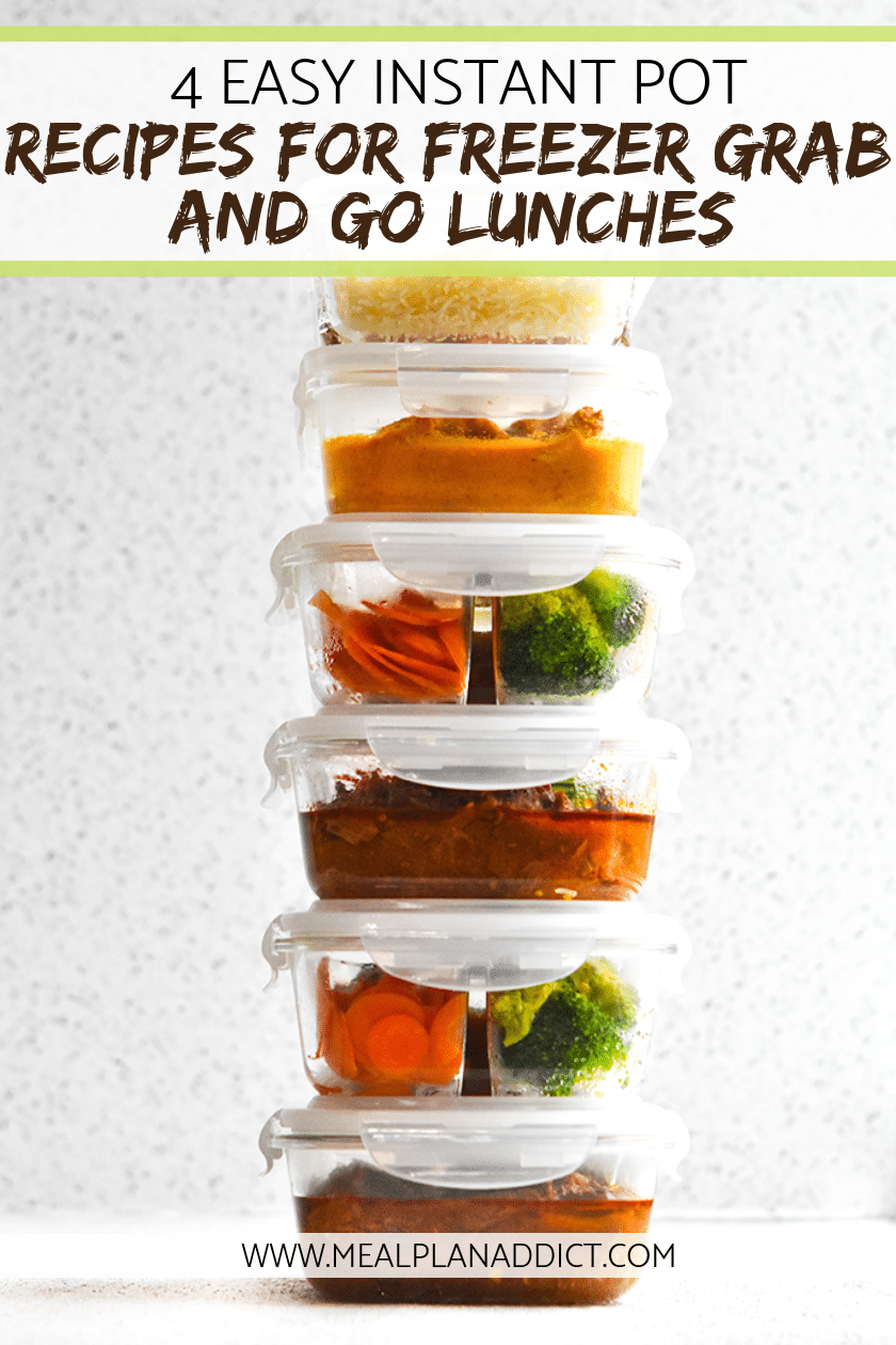 4 Easy Instant Pot Recipes for Freezer Grab and Go Lunches