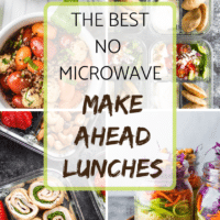 The Best No Microwave Make Ahead Lunches