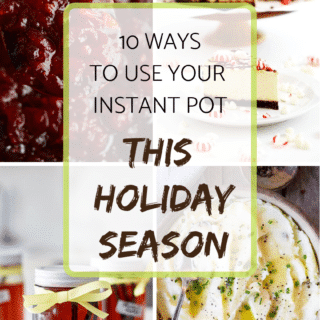 10 ways to use your instant pot this holiday season