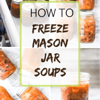 How To Freeze Mason Jar Soups