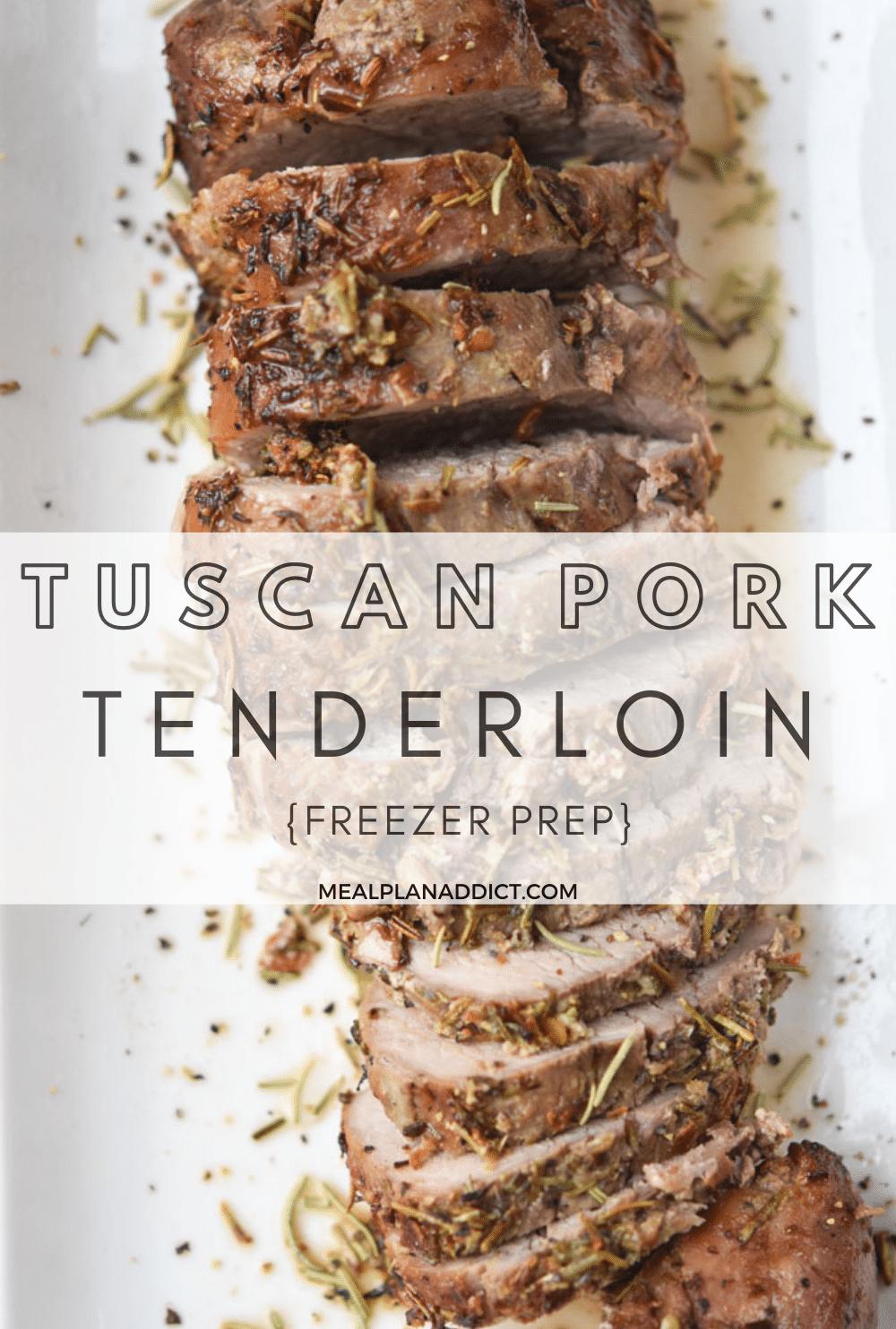 How to Prep Tuscan Pork Tenderloin for the Freezer   Meal Plan Addict