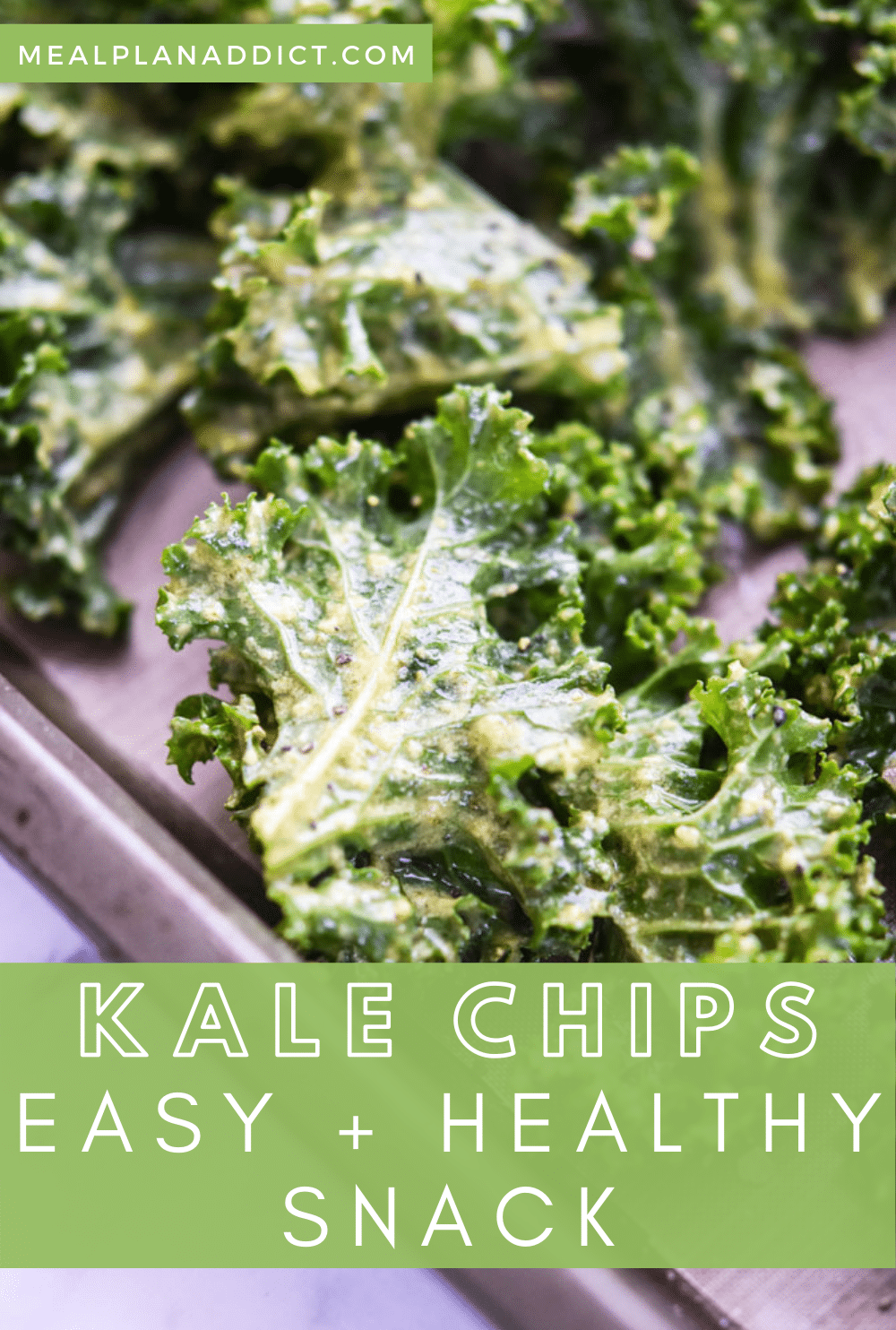 Kale Chips Easy and Healthy Snack | Meal Plan Addict