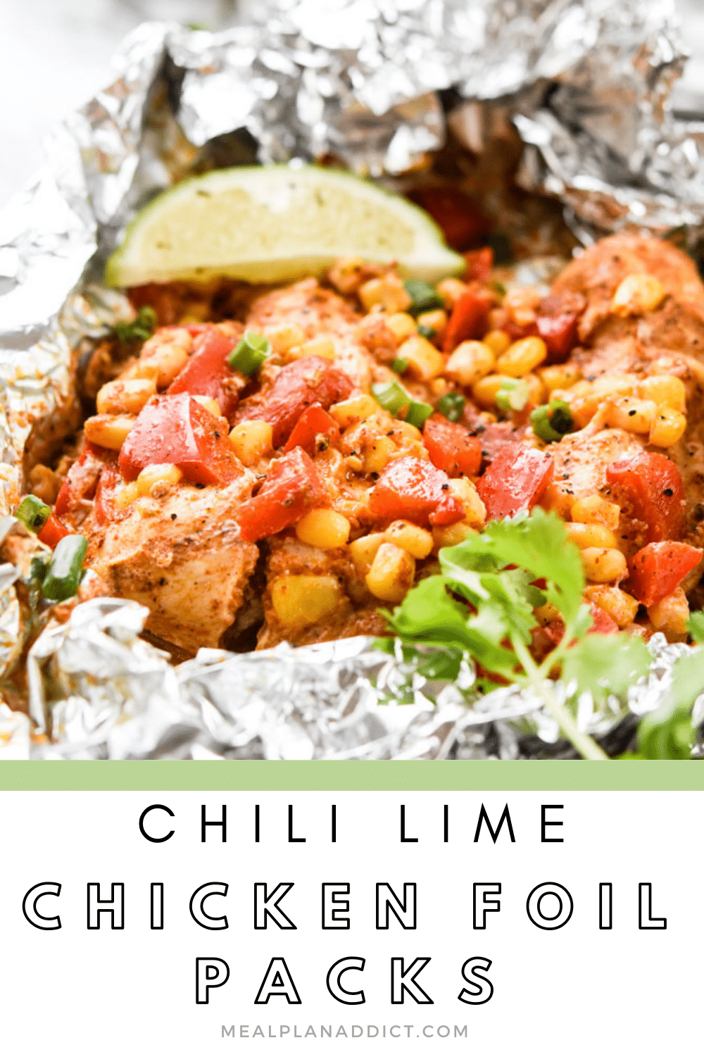 Chili Lime Chicken Foil Packs for Camping Meal Prep | Meal Plan Addict