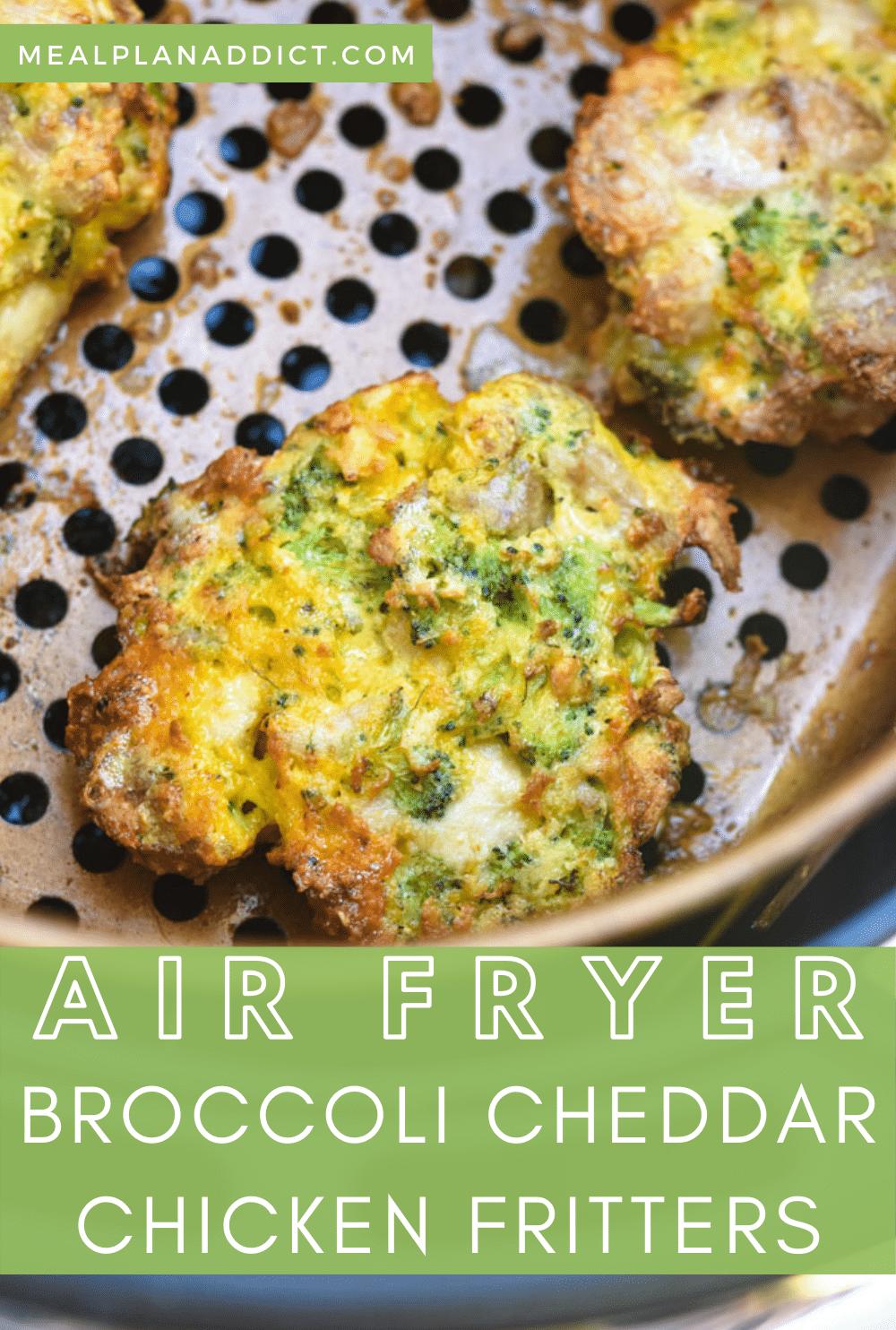 Air Fryer Broccoli Cheddar Chicken Fritter Recipe | Meal Plan Addict