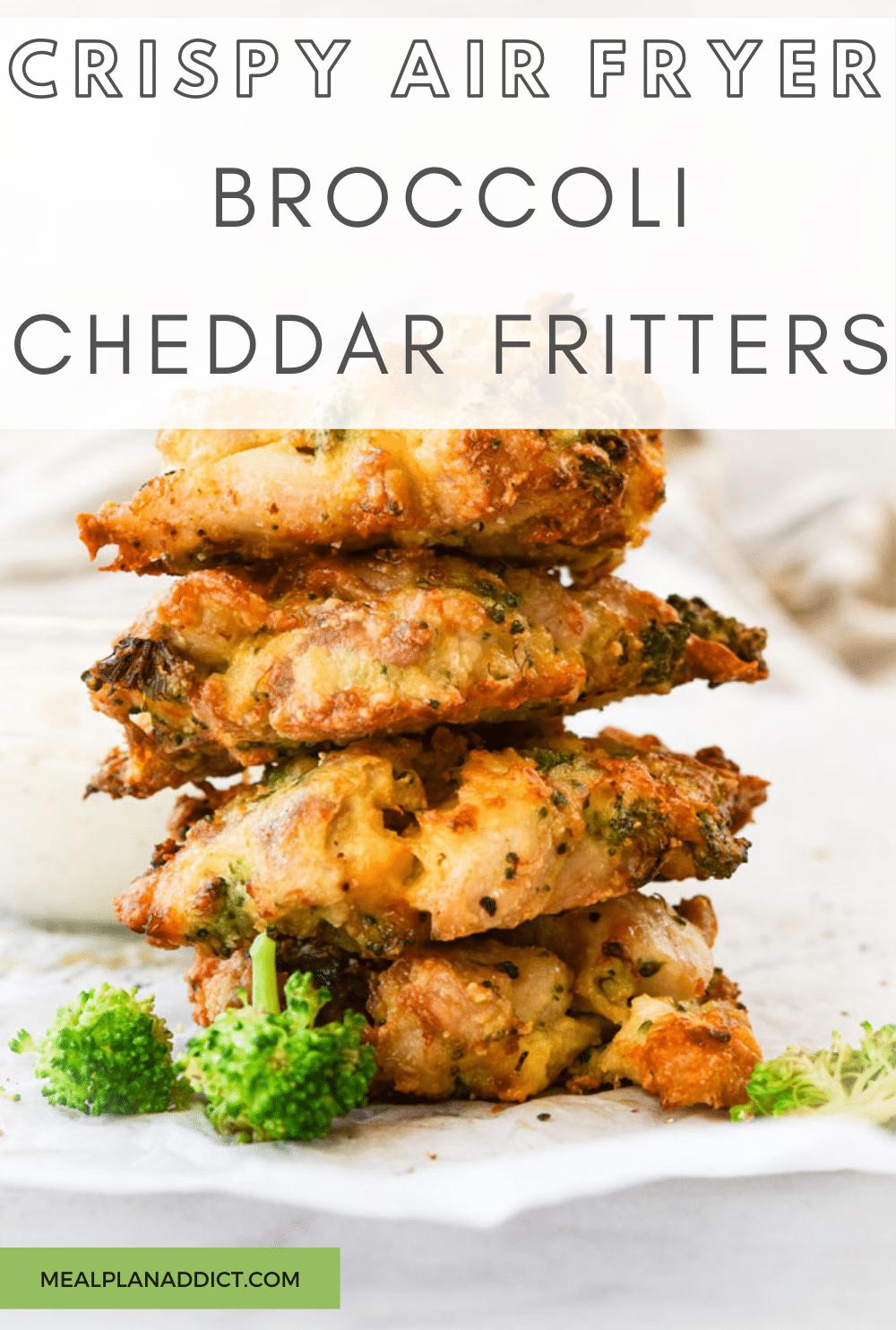 Crispy Air Fryer Broccoli Cheddar Fritters | Meal Plan Addict