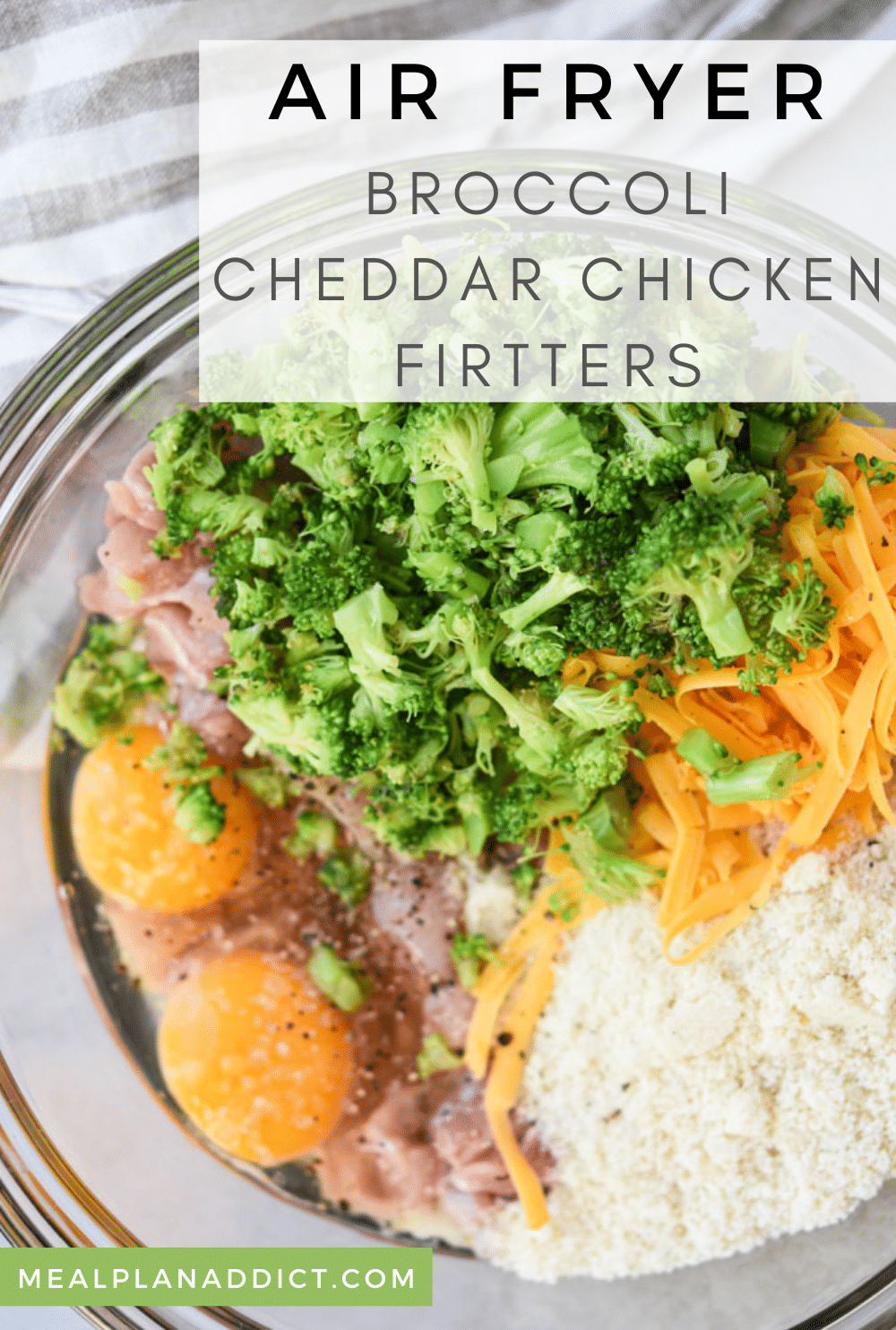 Easy Air Fryer Broccoli Cheddar Chicken Fritters | Meal Plan Addict