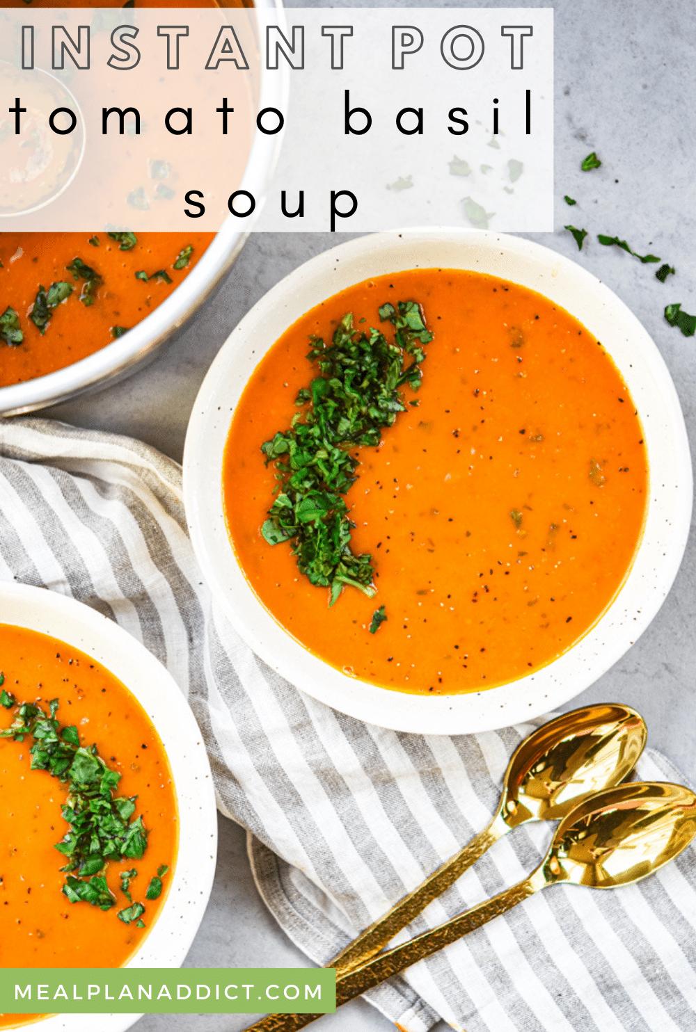 Simple Instant Pot Tomato Basil Soup Recipe   Meal Plan Addict