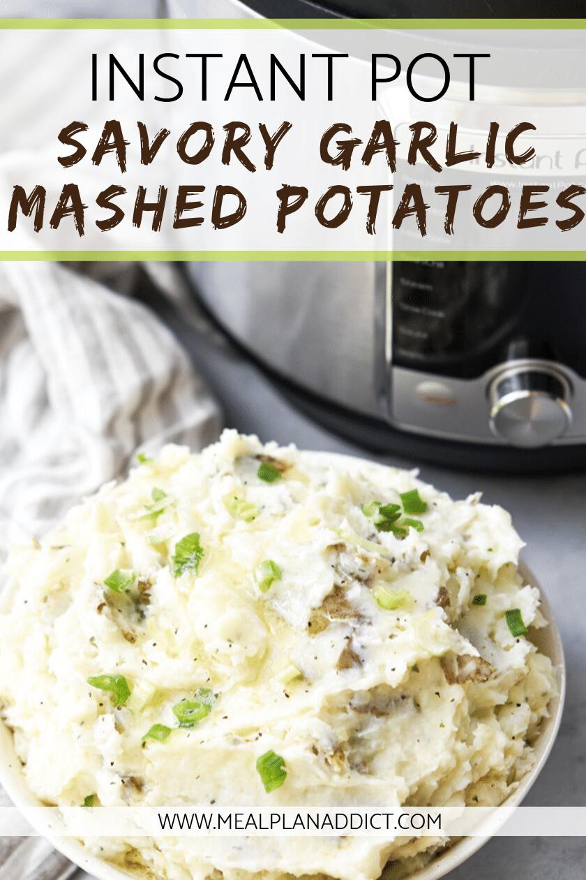 Instant Pot Savory Garlic Mashed Potatoes pinterest pin