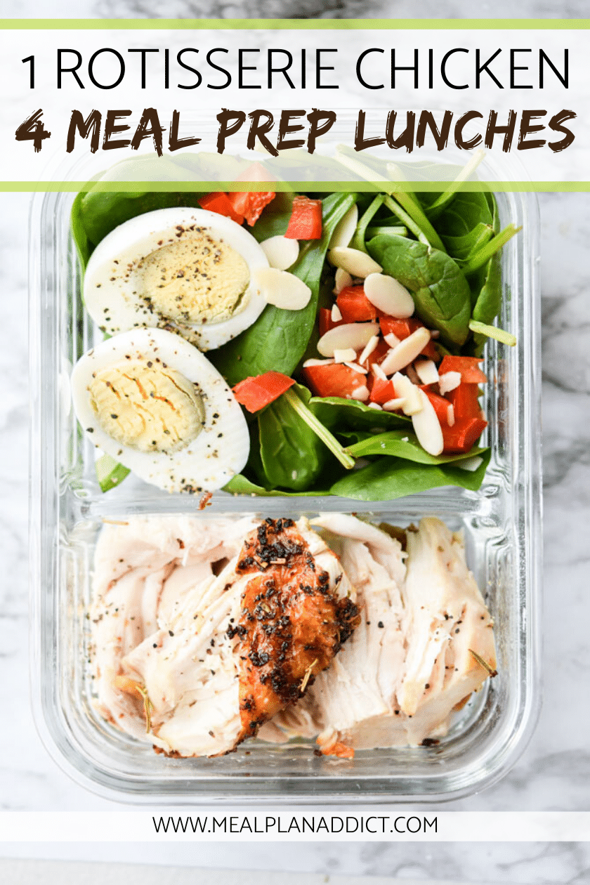1 Rotisserie Chicken 4 Meal Prep Lunches