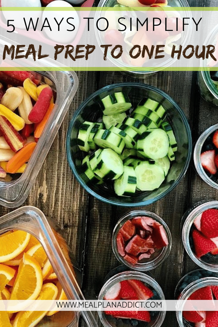 5 Ways to Simplify Meal Prep to 1 Hour