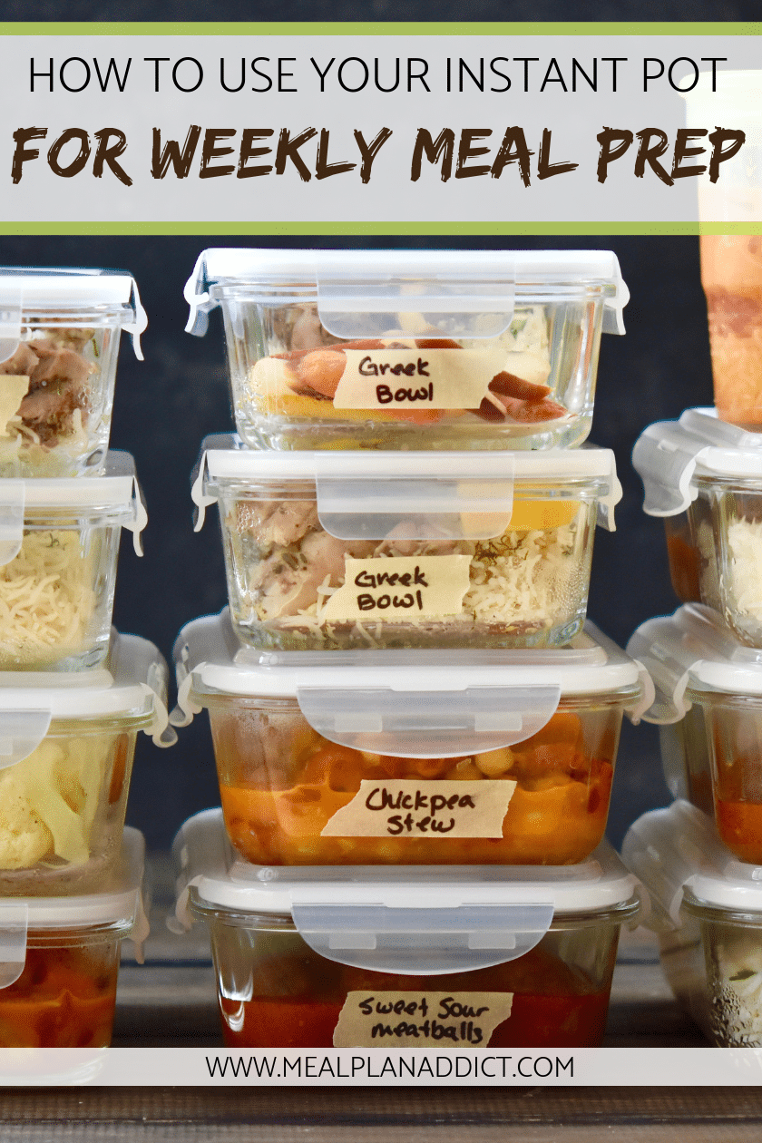 How to use your Instant Pot for once a week meal prep