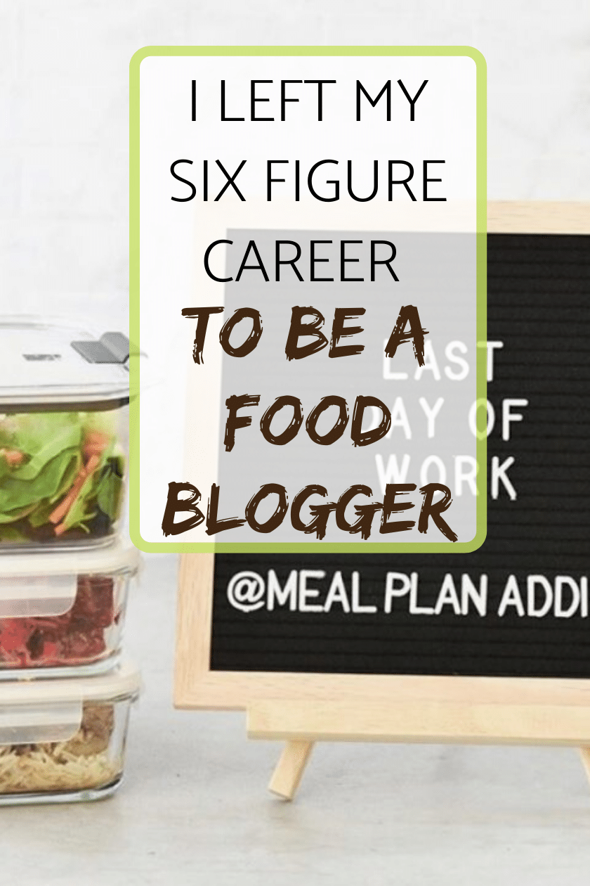 I left my six figure career to be a food blogger