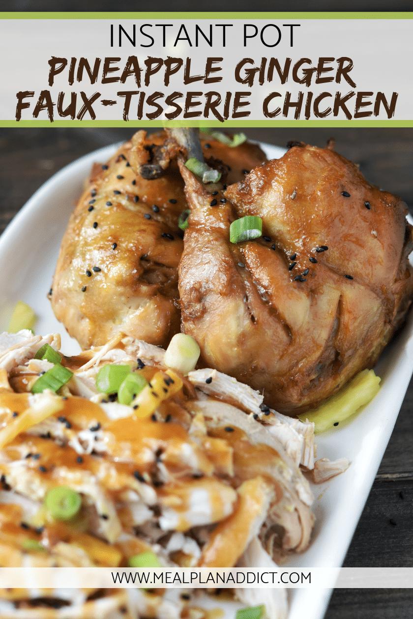Instant Pot Pineapple Ginger Faux-Tisserie Chicken