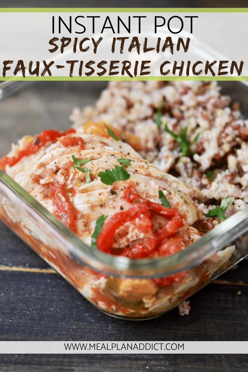 Instant Pot Spicy Italian Faux-Tisserie Chicken