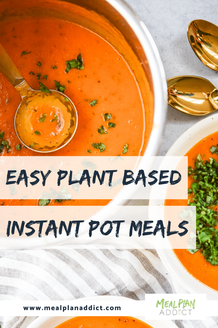 Easy Plant Based Instant Pot Meals