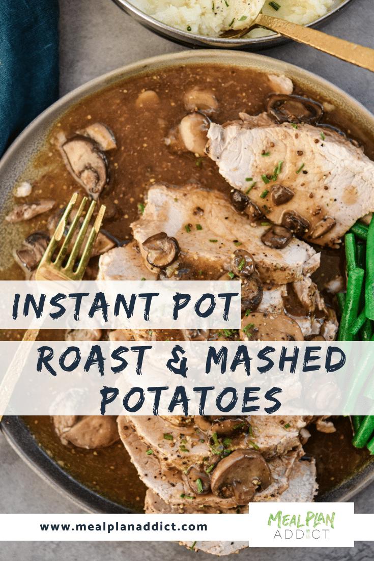 Instant Pot Roast & Mashed Potatoes
