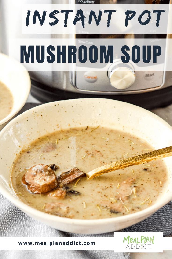 Instant Pot Mushroom Soup
