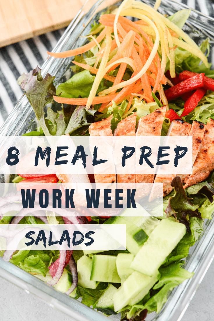 8 Meal Prep Work Week Salads