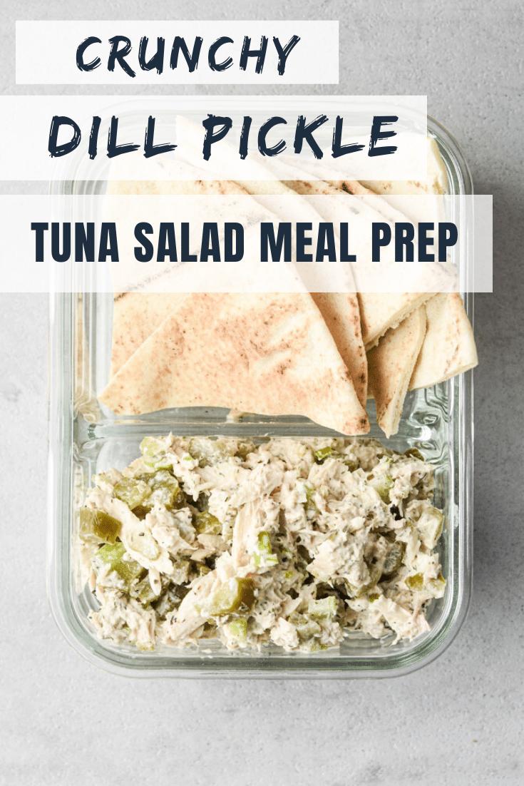 Crunchy Dill Pickle Tuna Salad Meal Prep