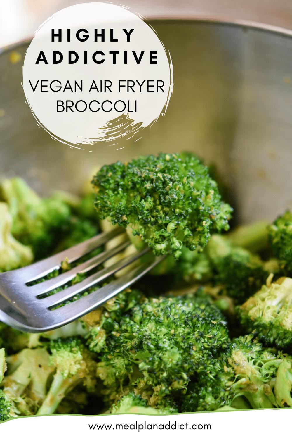 Highly Addictive Vegan Air Fryer Broccoli