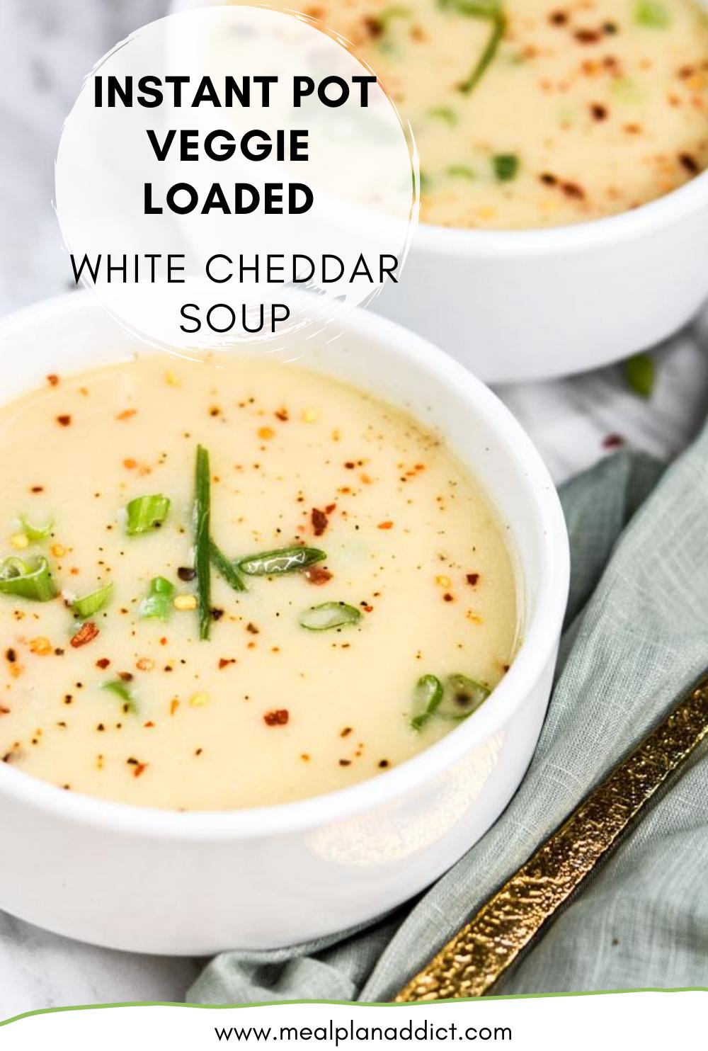 Instant Pot Veggie Loaded White Cheddar Soup