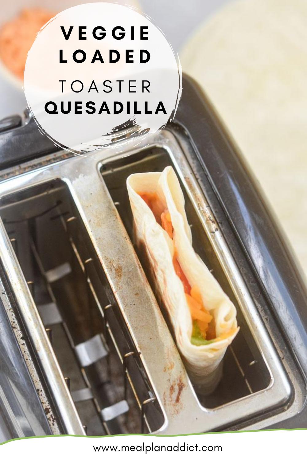 Veggie Loaded Toaster Quesadilla