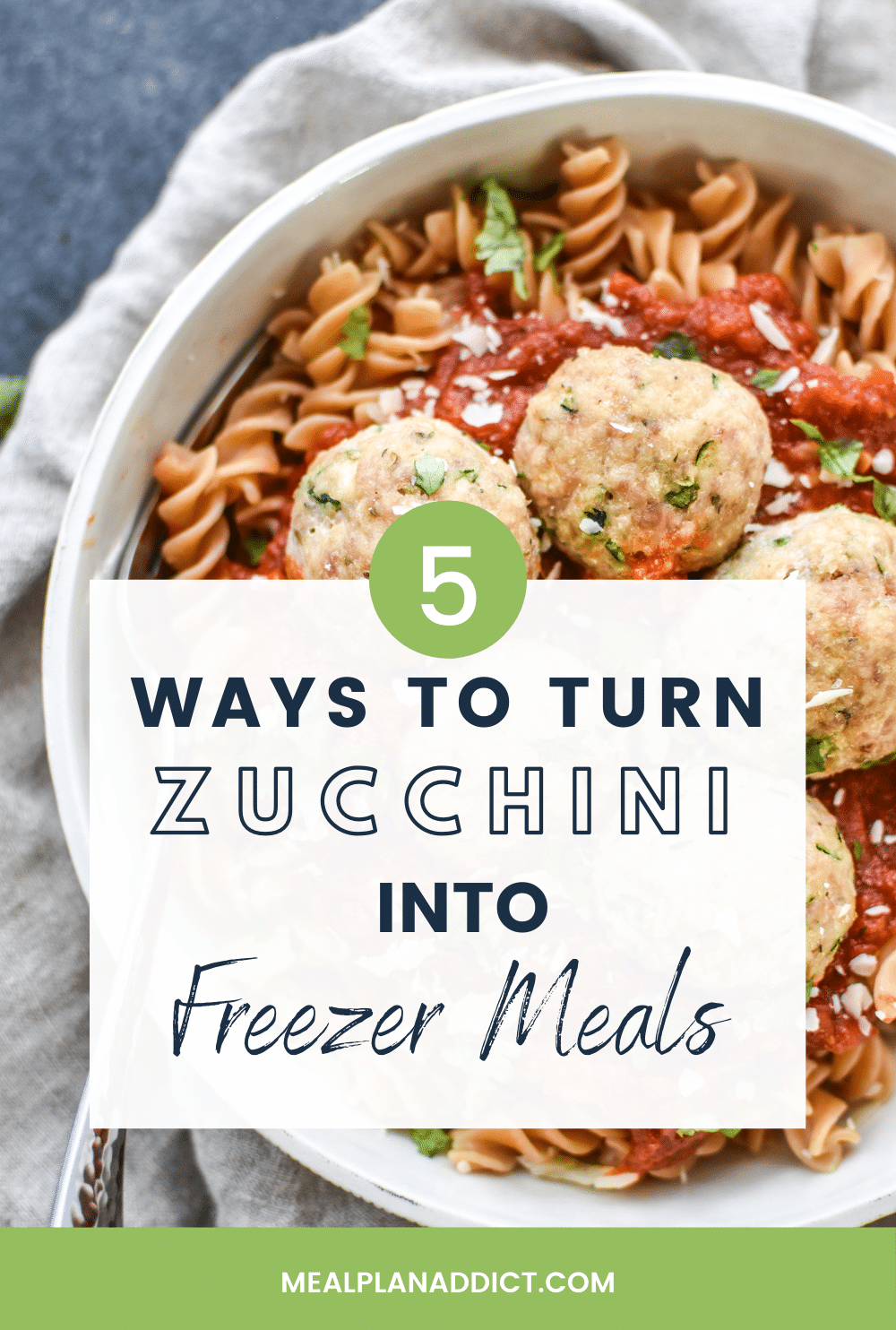 5 Easy Ways to Turn Summer Zucchini into Freezer Meals | Meal Plan Addict