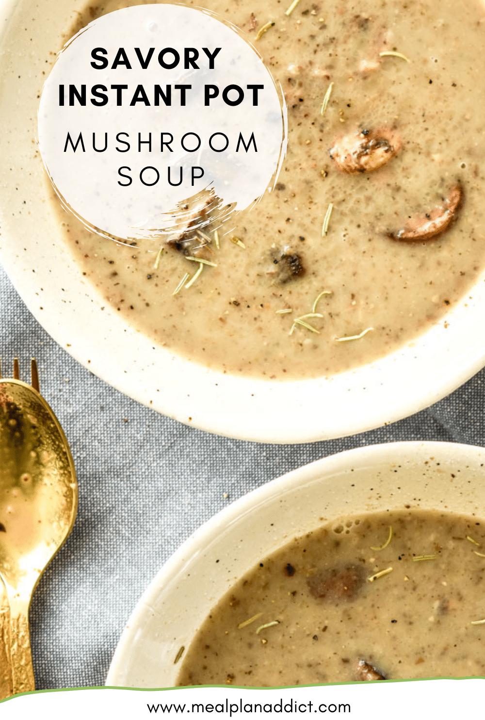 Savory Instant Pot Mushroom Soup