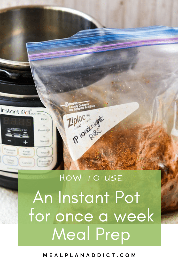 How to use an Instant Pot for once a week Meal Prep