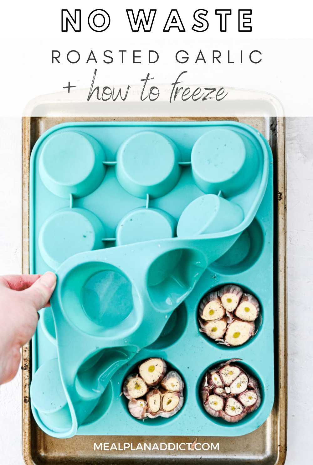 No waste roasted garlic plus how to freeze pin