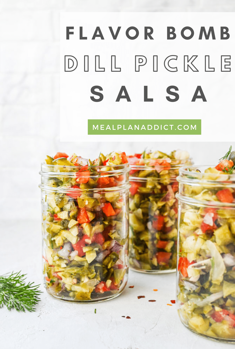 Flavor Bomb Dill Pickle Salsa   Meal Plan Addict