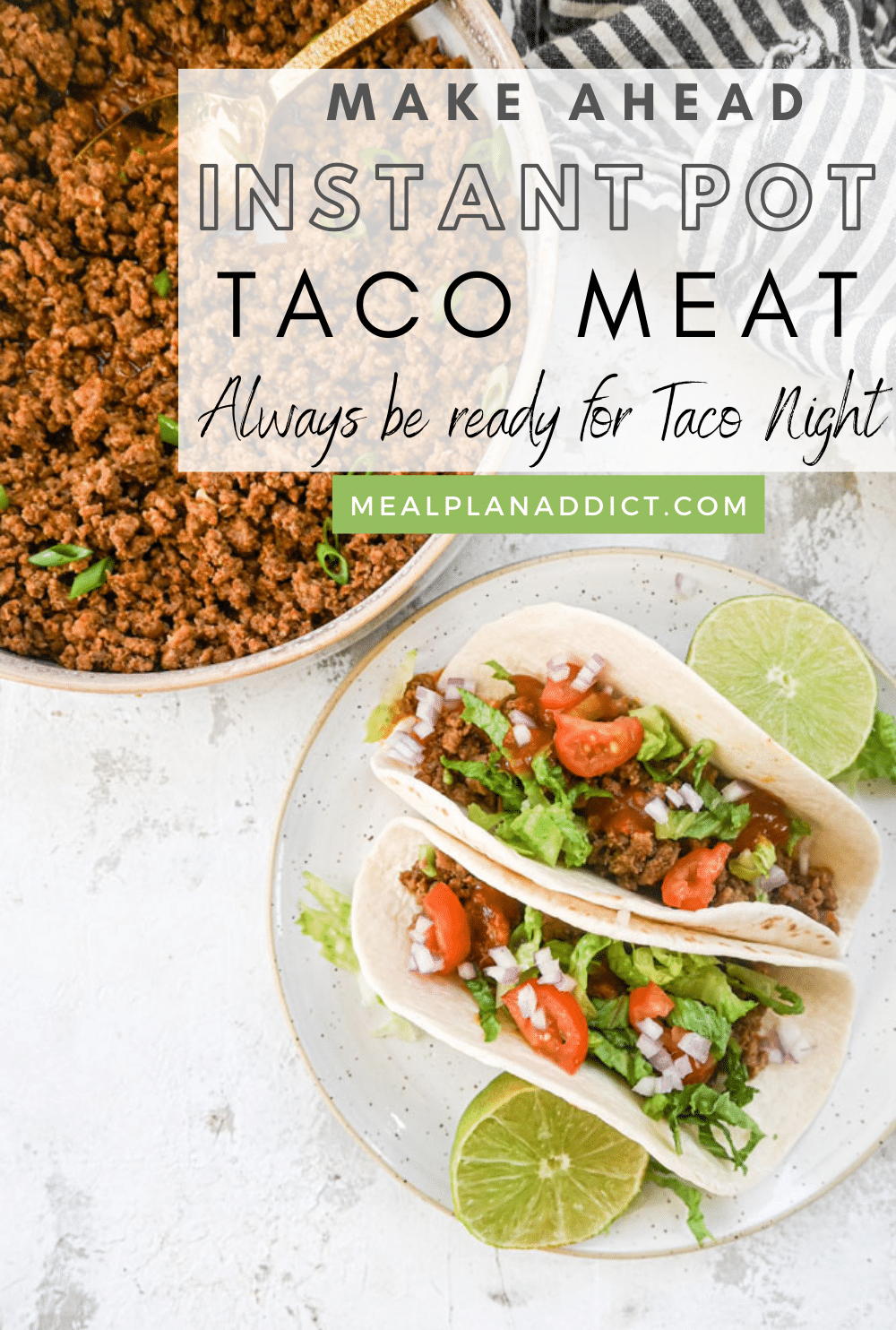 Make Ahead Instant Pot Taco Meat for Taco Tuesday